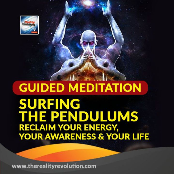 #91 GUIDED HYPNOSIS: SURFING THE PENDULUMS - RECLAIM YOUR ENERGY, YOUR AWARENESS, AND YOUR LIFE 111hz 372hz
