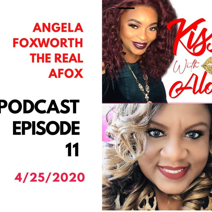 Episode 11:  Keeping It Real With the Real AFox:  Angela Foxworth