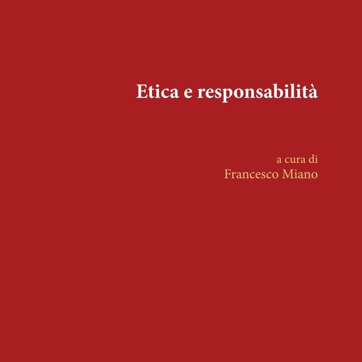"""Francesco Miano """"Etica e Responsabilità"""""""