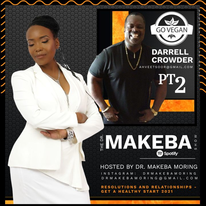 THE DR MAKEBA SHOW (BACK TO THE BASICS SERIES) :: SPECIAL GUEST:  DARRELL CROWDER (PART 2)