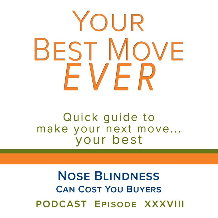 Ep 38 - Nose Blindness Can Cost You Buyers