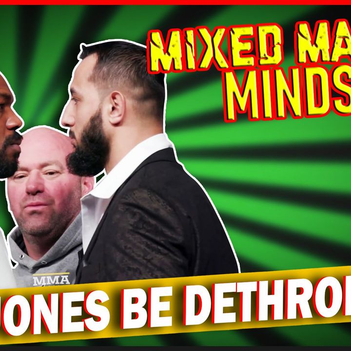 Mixed Martial Mindset: Can Reyes Dethrone Jones? Plus The Rules Don't Matter! Did They Ever?