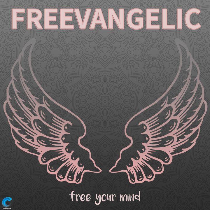 The Freevangelic Podcast