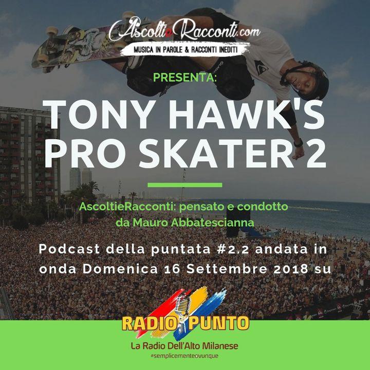 Radio Punto   #2.2 Tony Hawk's Pro Skater 2 16-09-2018