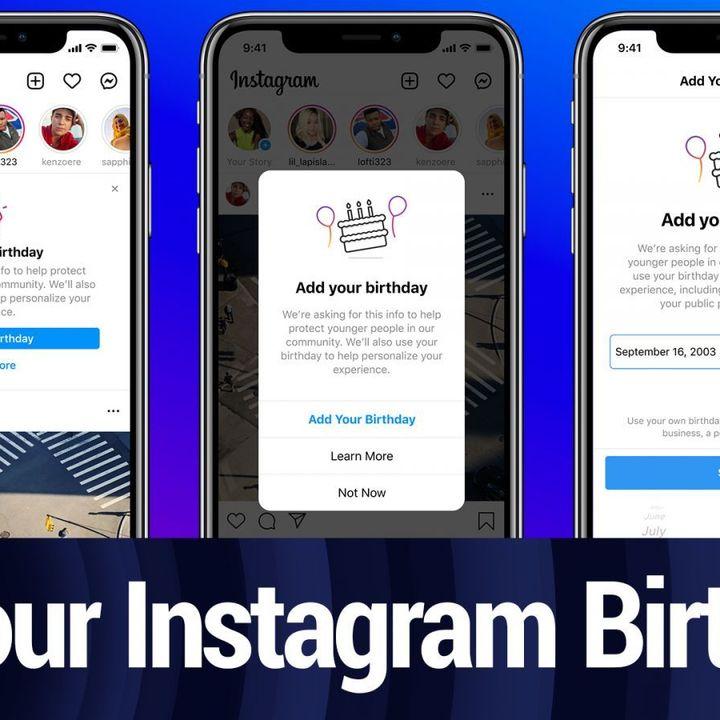 Tech Break: Instagram Wants To Know Your Birthday