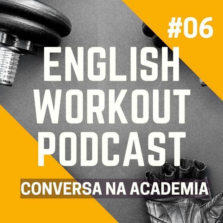 #06 Conversations at the gym - Perguntas para um Personal Trainer