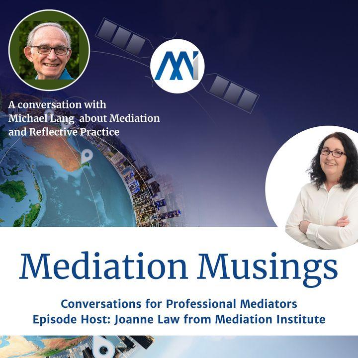 14 -Mediator Musings with Michael Lang