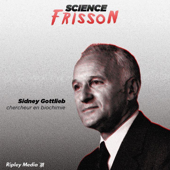 Épisode 1 - Sidney Gottlieb, l'empoisonneur en chef de la CIA