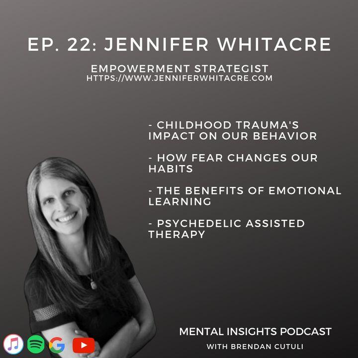 EP#22: Trauma, Fears & Habits | Jennifer Whitacre