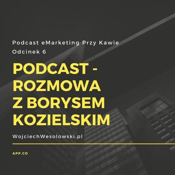 Podcast - Rozmowa z Borysem Kozielskim o podcastingu.
