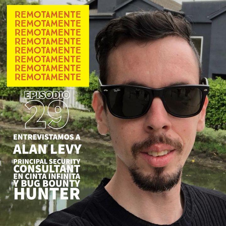 29 - Entrevistamos a Alan Levy, Principal Consultant en Cinta Infinita y Bug Bounty Hunter.