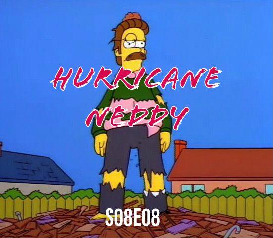 126) S08E08 (Hurricane Neddy)