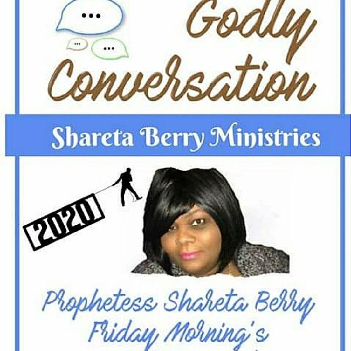 Godly Conversation With Sha'liah Prophetess Shareta Berry