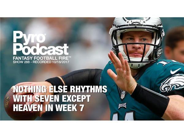 Fantasy Football Fire - Pyro Podcast Show 288 -  Week 7