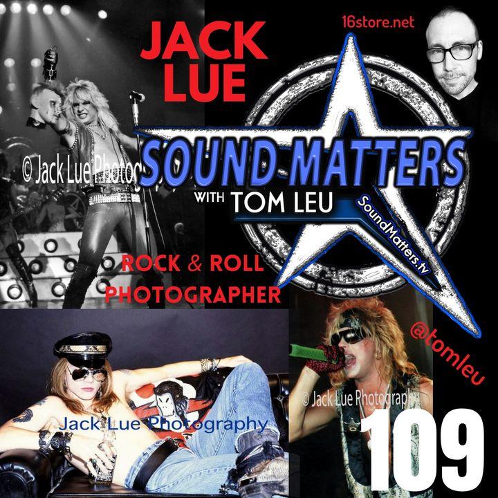 109: Jack Lue-LA Rock Photographer