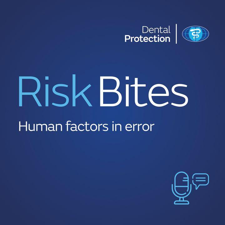 RiskBites: Human factors in error