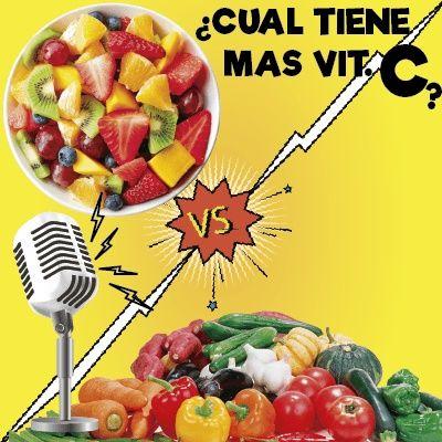 Vitamina C....; Verduras vs  Frutas, quien gana ?