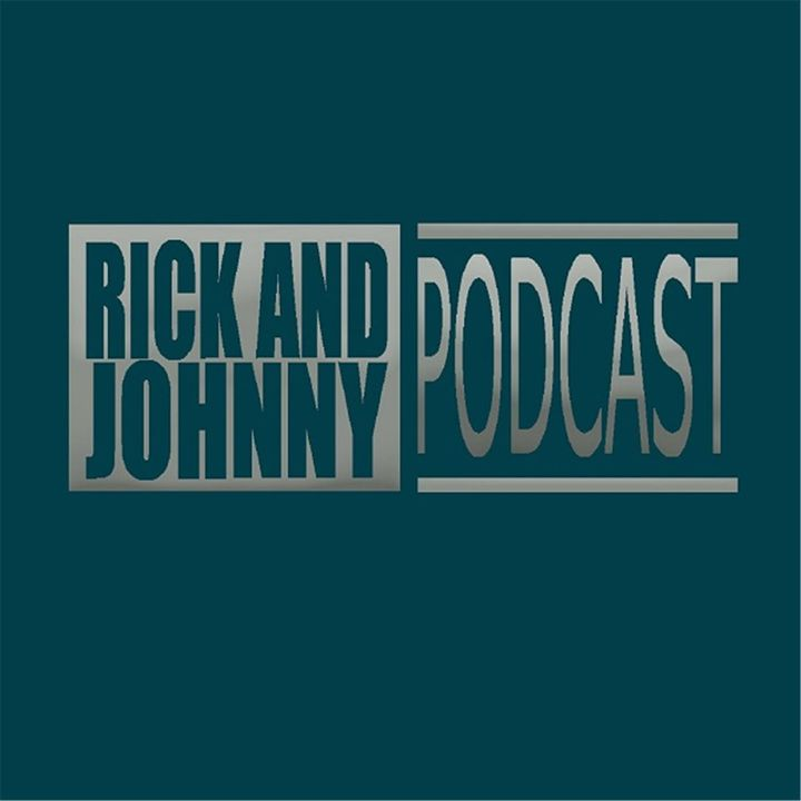 The Rick And Johnny Podcast