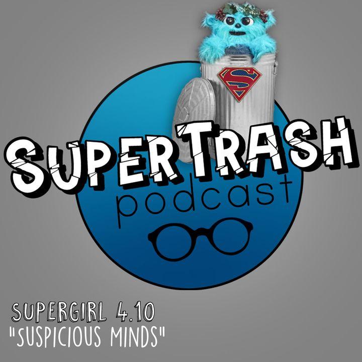 "Supertrash: Supergirl 4.10 ""Suspicious Minds"