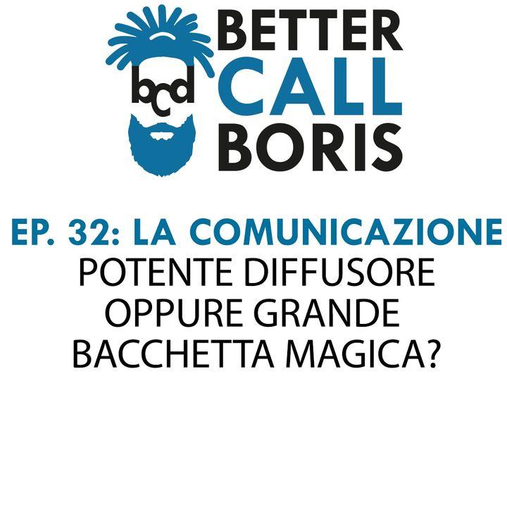 Better Call Boris episodio 32 - COMUNICARE QUALITÀ