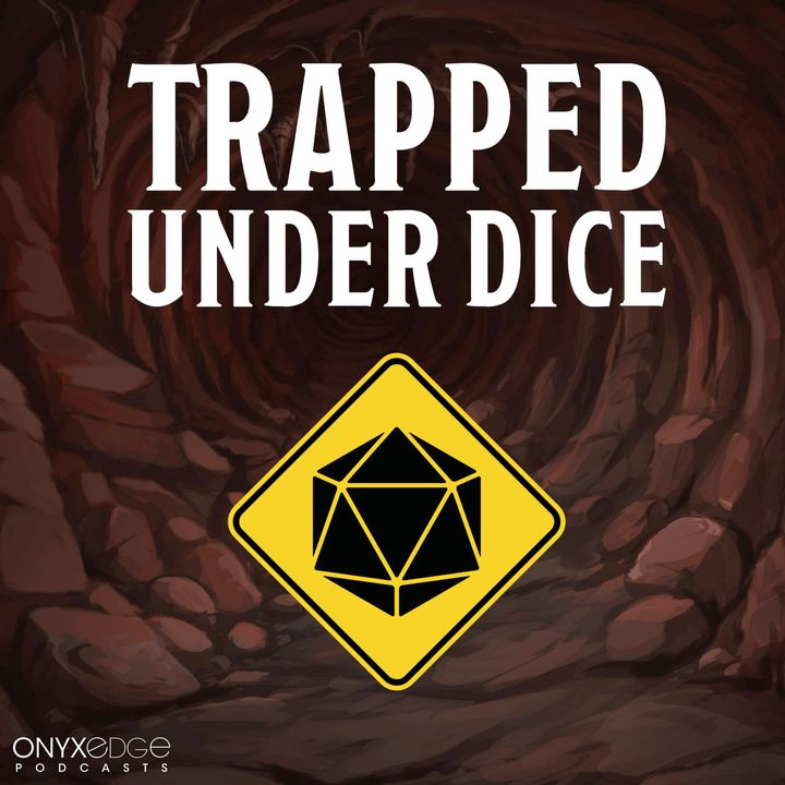 Trapped Under Dice