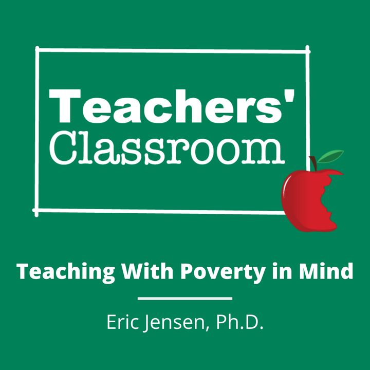 Teaching With Poverty in Mind with Eric Jensen, Ph.D.