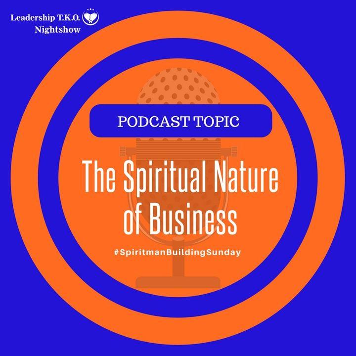 The Spiritual Nature of Business   Lakeisha McKnight