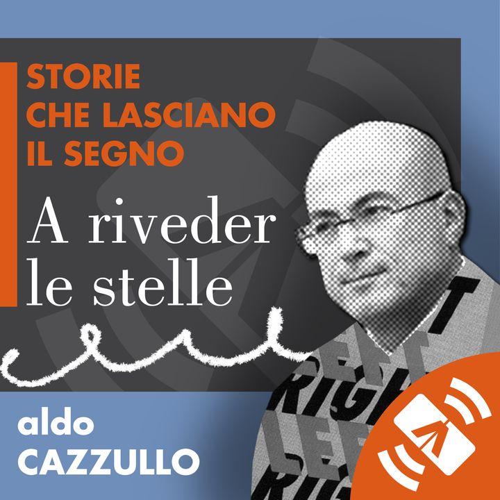 """05 > Aldo CAZZULLO """"A riveder le stelle"""""""