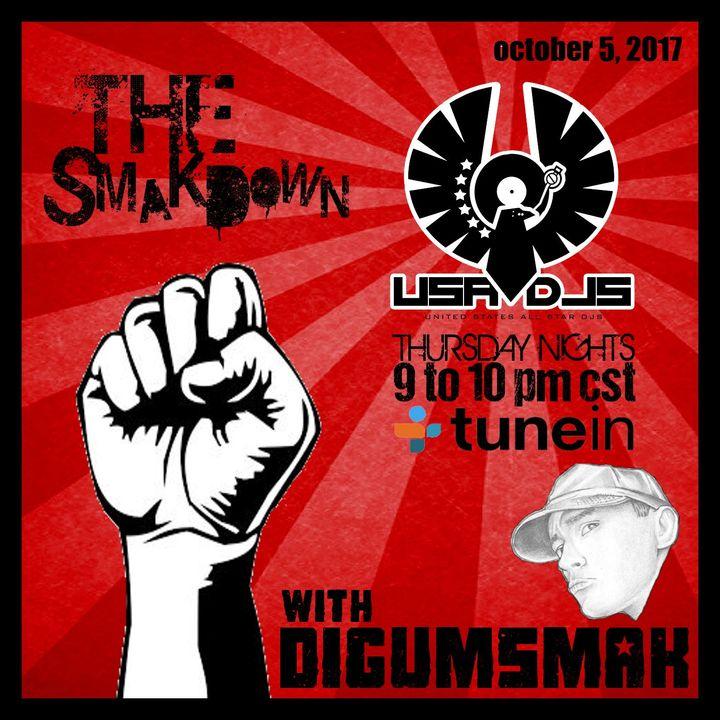 The Smakdown with Digumsmak .. 10-5-2017