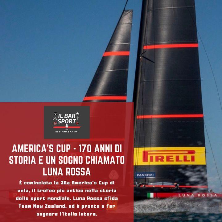 America's Cup - 170 anni di storia e un sogno chiamato Luna Rossa