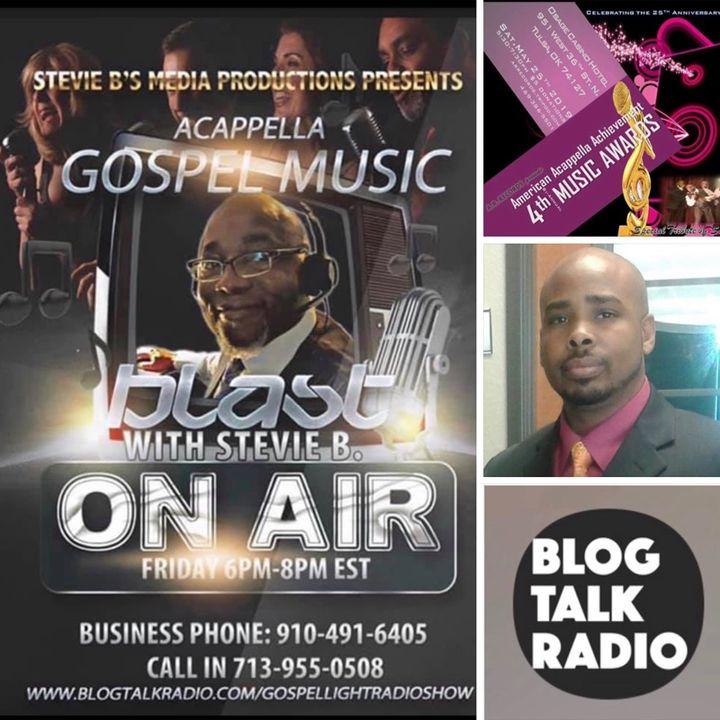 Stevie B's Acappella Gospel Music Blast - (Episode 132)