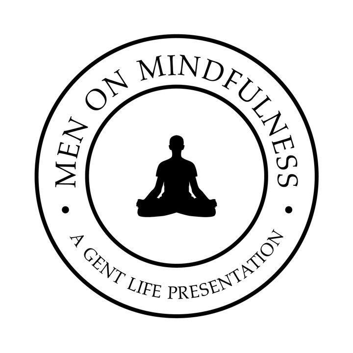 Men On Mindfulness