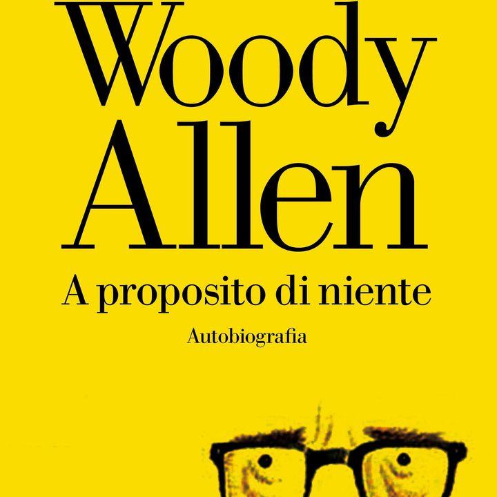 A proposito di niente: l'autobiografia di Woody Allen