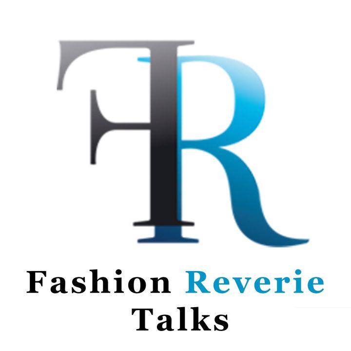 Fashion Reverie Talks