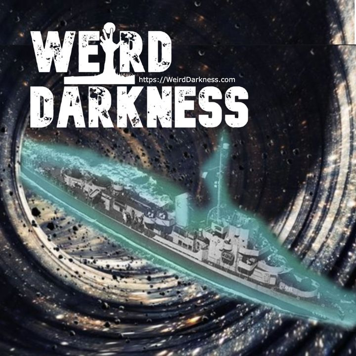 """""""TIME-TRAVELING BROTHERS OF THE PHILADELPHIA EXPERIMENT"""" and More True Stories! #WeirdDarkness"""