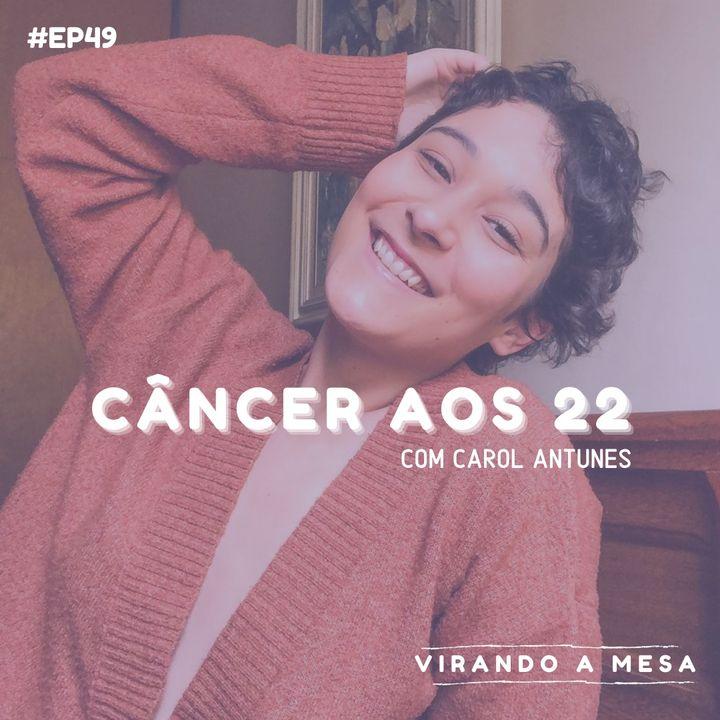 EP#49 - Câncer aos 22