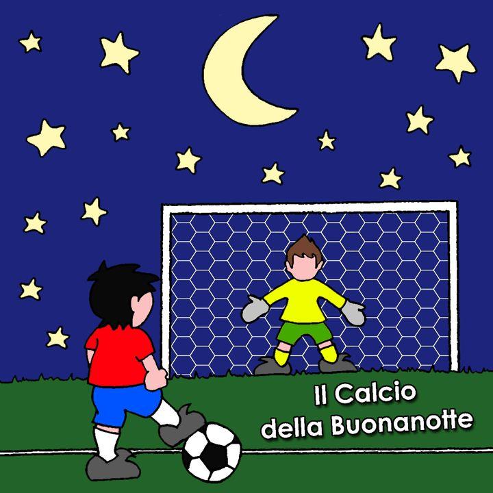 Il Calcio della Buonanotte