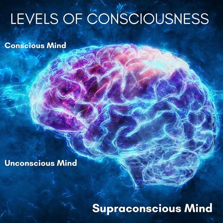 Episode 88- Mind vs. Matter, 10 Levels of Consciousness
