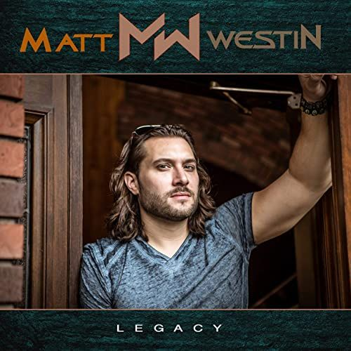 Matt Westin Singer Songwriter Debut Album Legacy