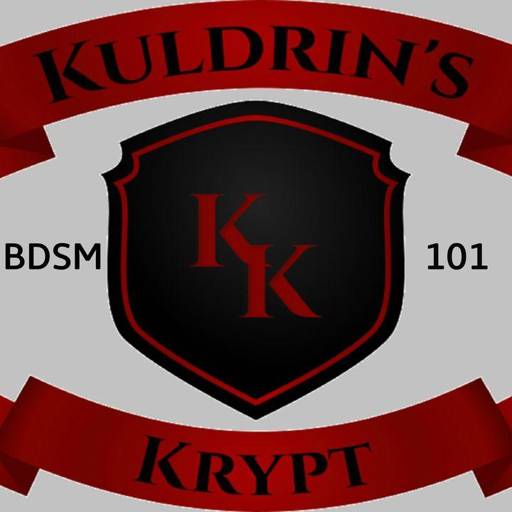 Kuldrin's Krypt: A BDSM 101 Podcast