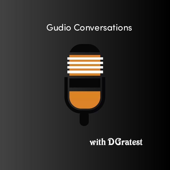 Gudio Radio Presents: Gudio Conversations  9.18.21