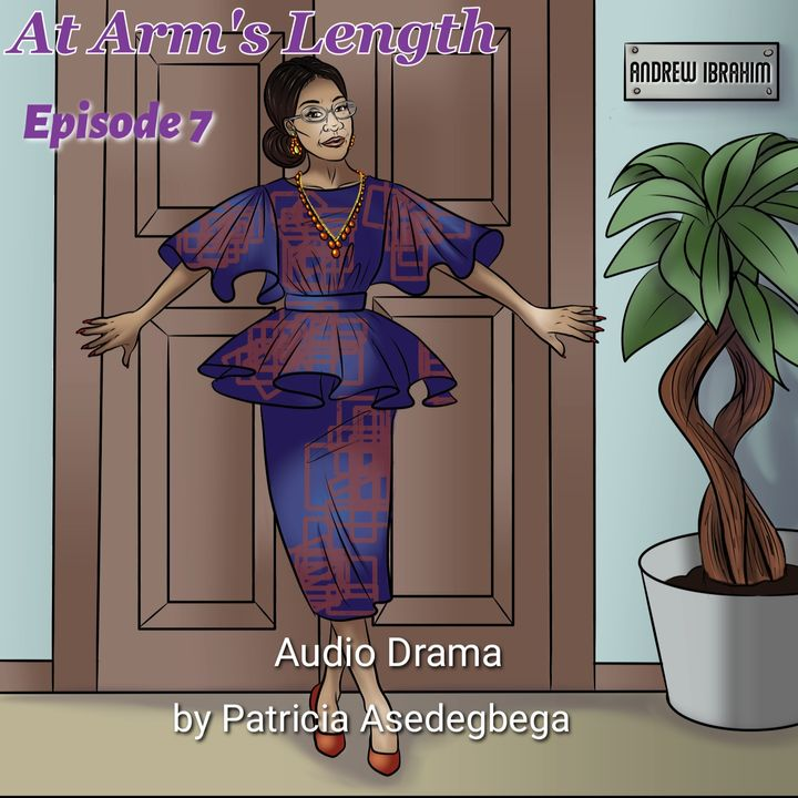At Arm´s Length- Audio Drama by Patricia Asedegbega (Episode 7)