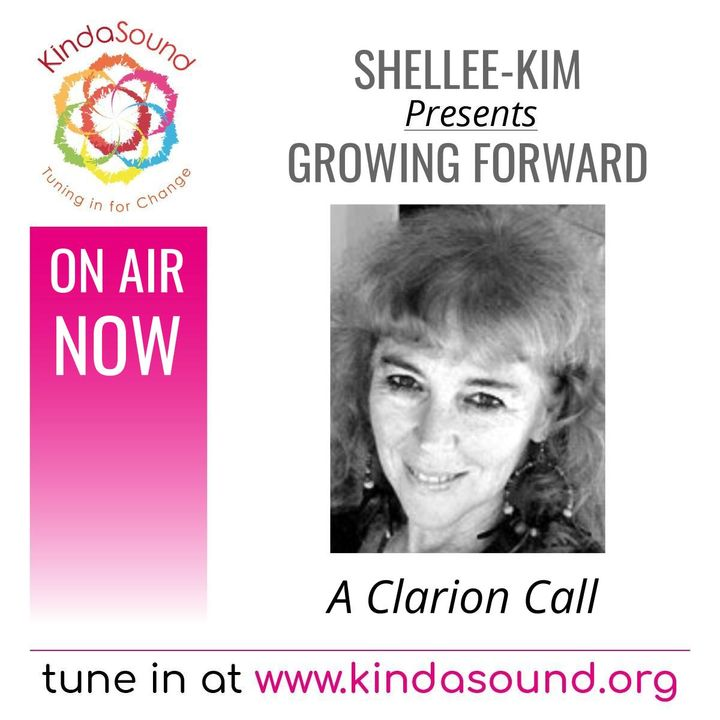 A Clarion Call   Growing Forward with Shellee-Kim Gold