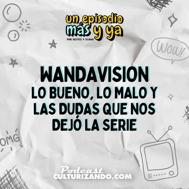 E2• WandaVision, lo bueno, lo malo y las dudas que nos dejó la serie • Entretenimiento • Culturizando
