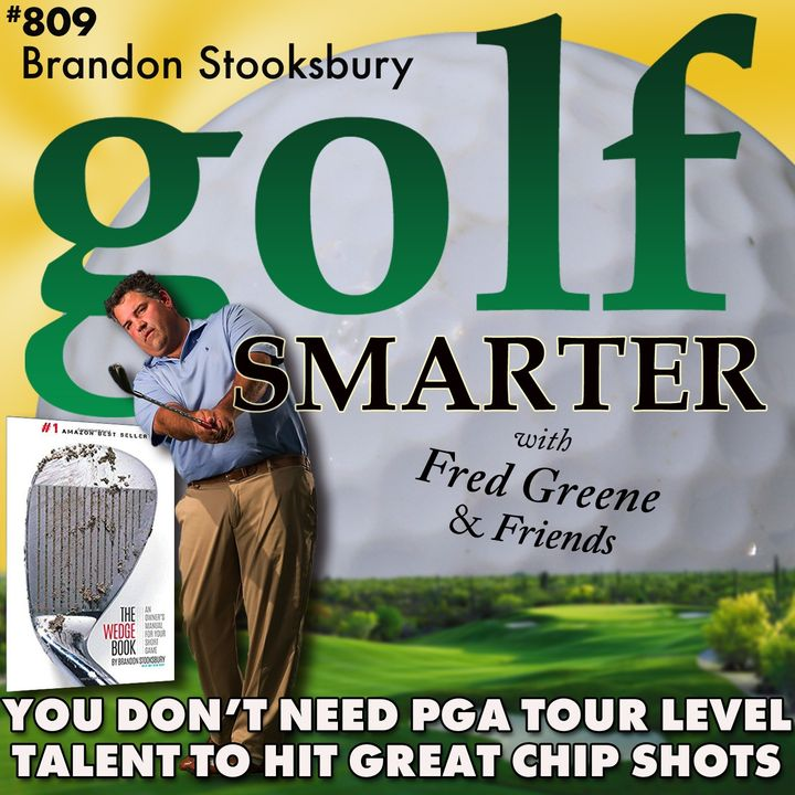 You Don't Need to Be a PGA Tour Level Talent To Hit Effective Chip Shots  with Brandon Stooksbury