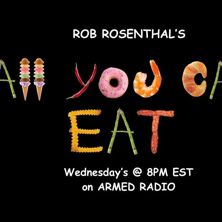 ALL YOU CAN EAT with ROB ROSENTHAL
