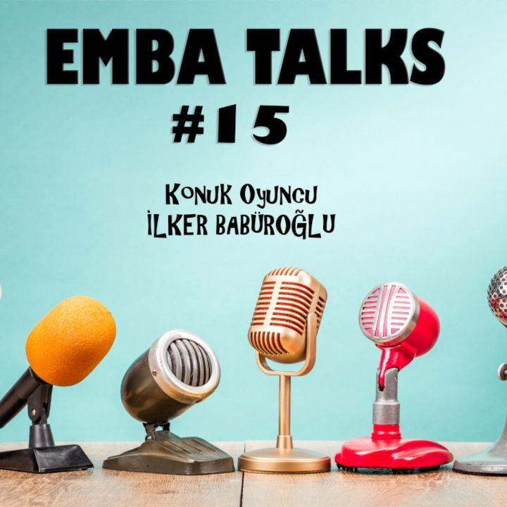 EMBA Talks #15 - Ilker Baburoglu