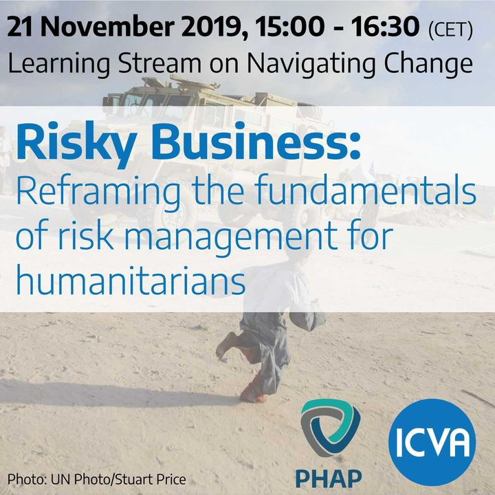 Risky Business: Reframing the fundamentals of risk management for humanitarians
