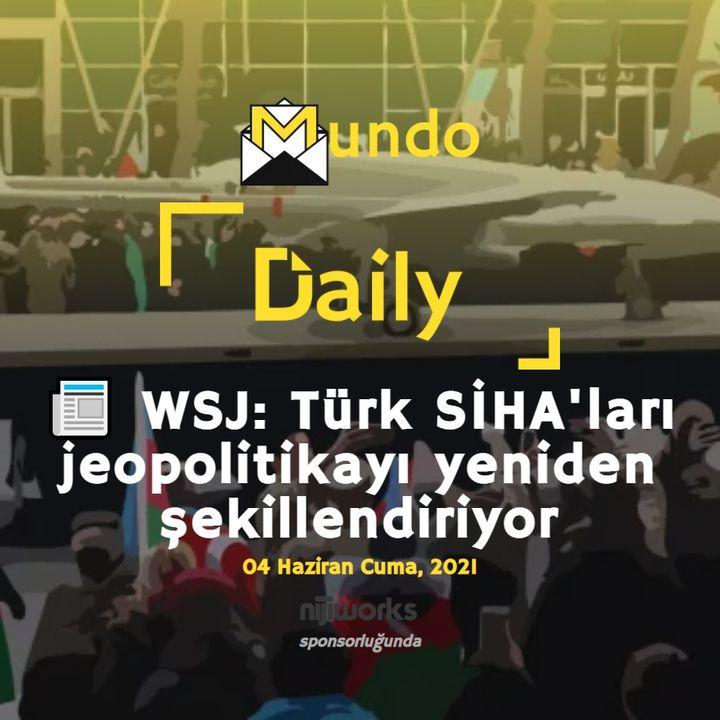 📰 WSJ: Türk SİHA'ları jeopolitikayı yeniden şekillendiriyor