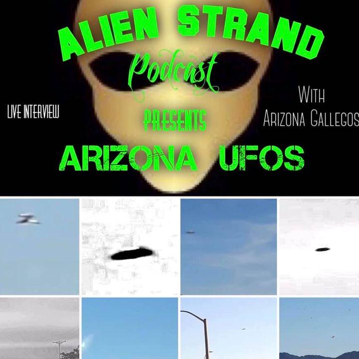 Episode #15  ARIZONA UFOs (Special guest}Mr.Gallegos